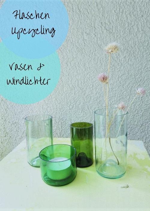 Flaschen Upcycling - Vasen und Windlichter